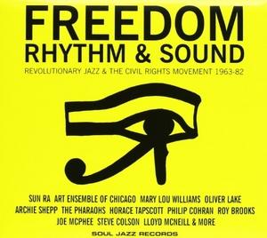 Freedom Rhythm & Sound Revolutionary Jazz & The Civil Rights Movement 1963-82 album cover