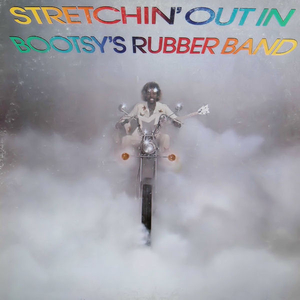 Stretchin' Out In Bootsy's Rubber Band album cover