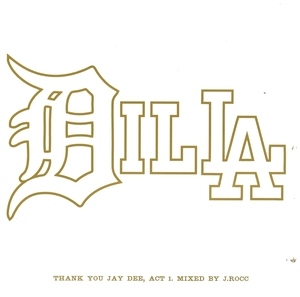 Thank You Jay Dee: Act 1 Mixed by J-Rocc album cover