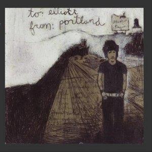To: Elliott, From: Portland album cover