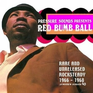 Red Bumb Ball: Rare and Unreleased Rocksteady album cover