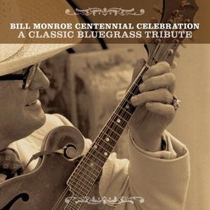 Bill Monroe Centennial Celebration: A Classic Bluegrass Tribute album cover