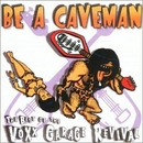 Be A Caveman: The Best Of... album cover