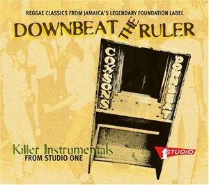 Downbeat The Ruler: Killer Intrumentals From Studio One album cover