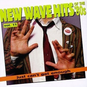 Just Can't Get Enough: New Wave Hits Of The '80s, Vol. 11 album cover