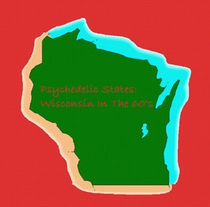 Psychedelic States: Wisconsin In The 60's album cover