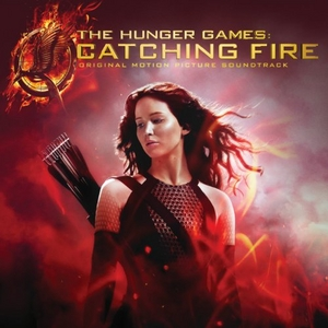 The Hunger Games: Catching Fire (Original Motion Picture Soundtrack) album cover