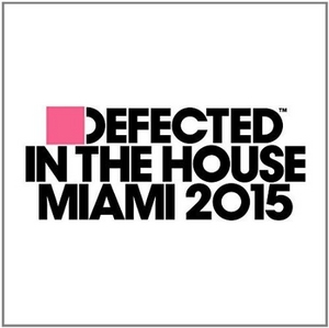 Defected In The House Miami 2015 album cover