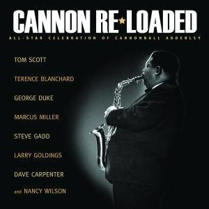 Cannon Re-Loaded: An All Star Celebration Of Cannonball Adderley album cover