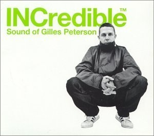 The Incredible Sound Of Gilles Peterson album cover