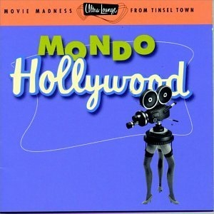 Ultra-Lounge, Vol. 16: Mondo Hollywood album cover