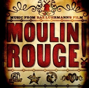 Moulin Rouge  (Music From Baz Luhrmann's Film) album cover