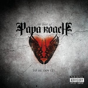 The Best Of Papa Roach: To Be Loved album cover