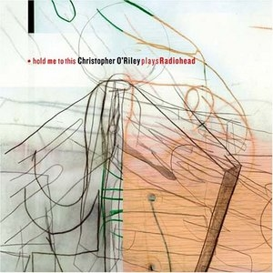 Hold Me To This: Christopher O'Riley Plays Radiohead album cover