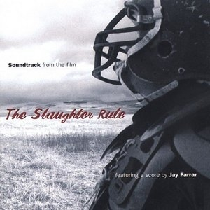 The Slaughter Rule (Soundtrack From The Film) album cover