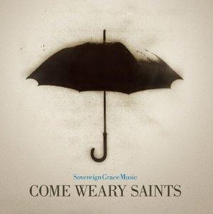 Come Weary Saints album cover