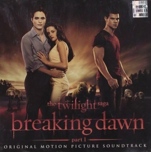 The Twilight Saga: Breaking Dawn, Part 1 (Original Motion Picture Soundtrack) album cover
