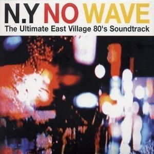 N.Y. No Wave (The Ultimate East Village 80's Soundtrack) album cover