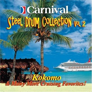 Carnival Steel Drum Collection, Vol. 2: Kokomo & More... album cover