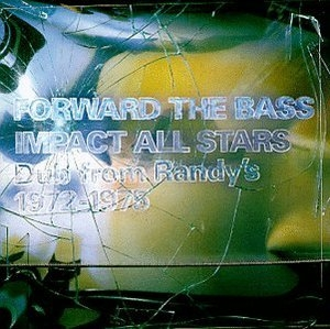 Forward The Bass: Dub From Randy's 1972-1975 album cover