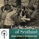 Gaelic Songs Of Scotland:... album cover