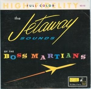 The Jetaway Sounds Of The Boss Martians album cover