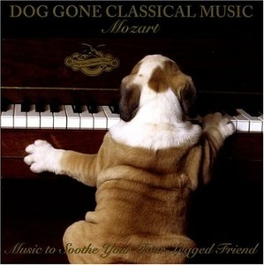 Dog Gone Classical Music: Mozart (Music To Soothe Your Four-Legged Friend) album cover