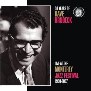 50 Years Of Dave Brubeck: Live At The Monterey Jazz Festival 1958-2007 album cover