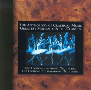 The Anthology Of Classical Music: Greatest Moments In The Classics album cover
