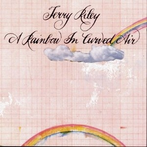Riley: A Rainbow In Curved Air album cover