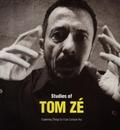 Studies Of Tom Zé: Explai... album cover