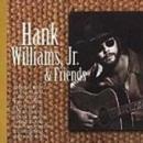 Hank Williams, Jr. & Frie... album cover