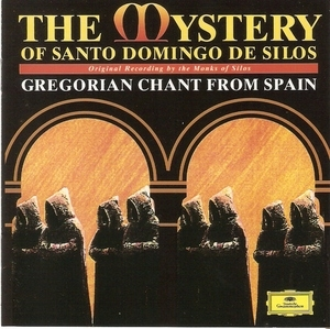 The Mystery Of Santo Domingo De Silos: Gregorian Chant From Spain album cover