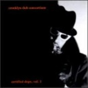 Crooklyn Dub Consortium: Certified Dope Vol.1 album cover