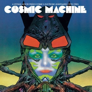 Cosmic Machine: A Voyage Across French Cosmic & Electronic Avantgarde (1970-1980) album cover