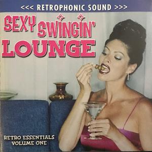 Retro Essentials, Vol. 1: Sexy Swingin' Lounge album cover