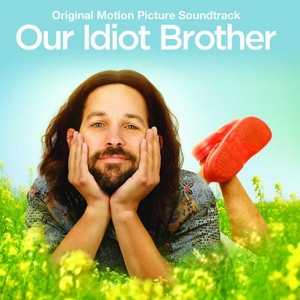 Our Idiot Brother (Original Motion Picture Soundtrack) album cover