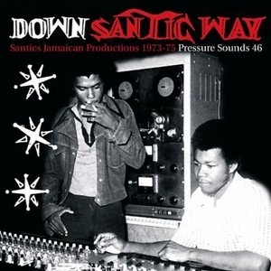 Down Santic Way: Santic's Jamaican Productions 1973-1975 album cover