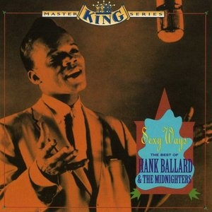 Sexy Ways: The Best Of Hank Ballard & The Midnighters album cover