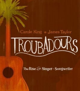 Troubadours: The Rise Of The Singer-Songwriter album cover