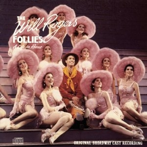 Will Rogers Follies: A Life In Revue (1991 Original Broadway Cast) album cover