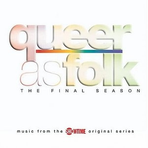 Queer As Folk (US) The Final Season: Music From The Showtime Original Series album cover