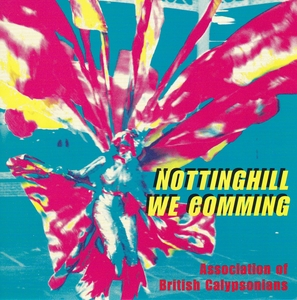 Nottinghill We Comming: Association Of British Calypsonians album cover