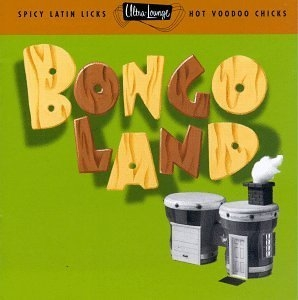 Ultra-Lounge, Vol. 17: Bongo Land album cover