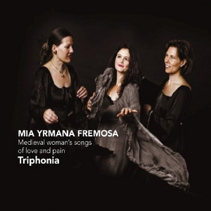 Mia Yrmana Fremosa: Medieval Woman's Songs Of Love album cover
