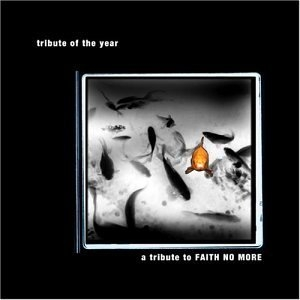 Tribute Of The Year: A Tribute To Faith No More album cover