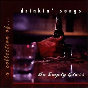 An Empty Glass: A Collection Of Drinkin'... album cover