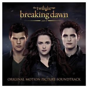 Twilight Saga: Breaking Dawn, Part 2 (Or... album cover