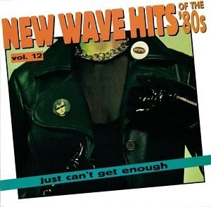 Just Can't Get Enough: New Wave Hits Of The '80s, Vol. 12 album cover