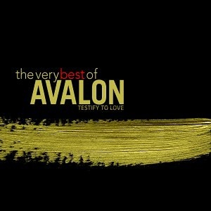 The Very Best Of Avalon: Testify To Love album cover